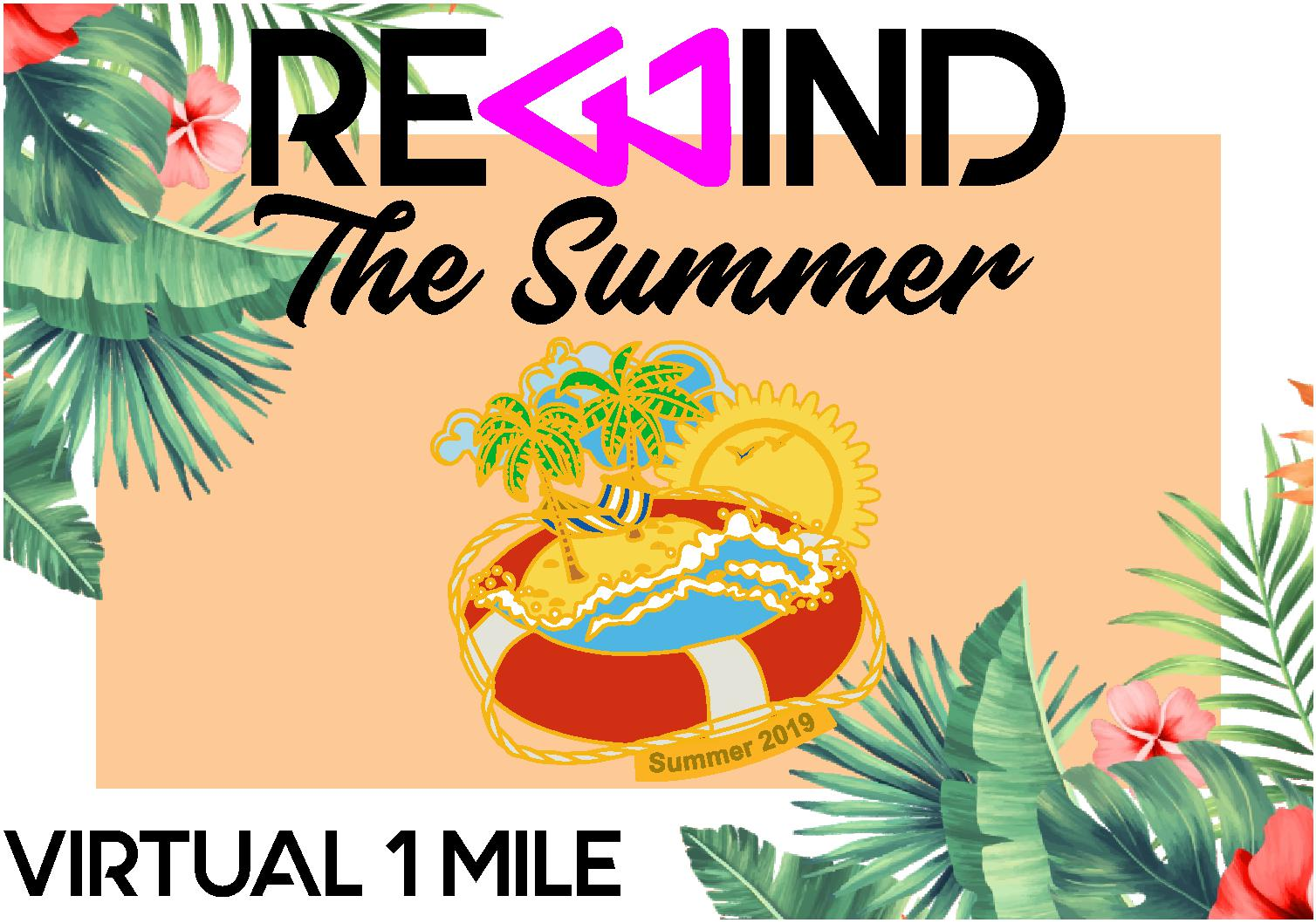 Rewind the Summer - Virtual 1 Mile